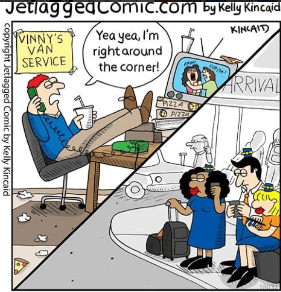 Cartoon - JetiaggeacOMIC.com by Kelly Kincaid KINCAITD Yea yea, I'm right around the corner! VINNY'S VAN SERVICE AMMA LUP TA! ARRIVAL PAZZA PIZZA 18032 ereele copyright Jetlagged Comic by Kelly Kincaid