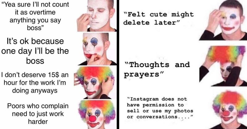 Funny dank memes entitled, 'Putting on Clown Makeup'