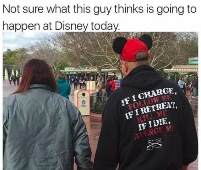 Community - Not sure what this guy thinks is going to happen at Disney today IFI CHARGE IFI RETREAT KILL ME IFIDIE AVENGE M GN