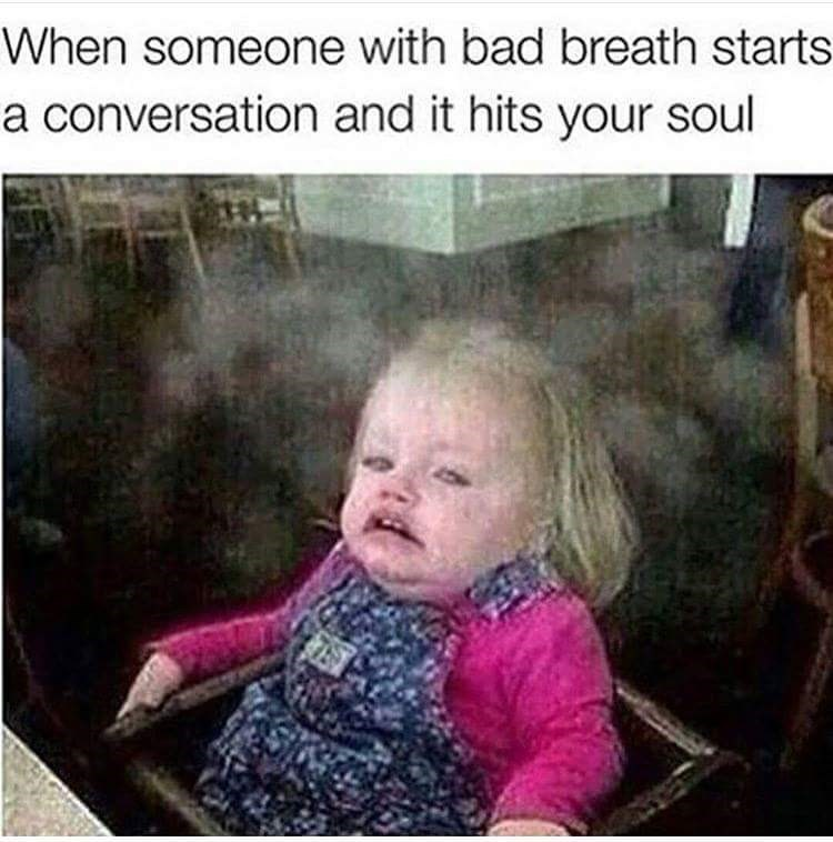 "Pic of a little girl crying with the caption, ""When someone with bad breath starts a conversation and it hits your soul"""