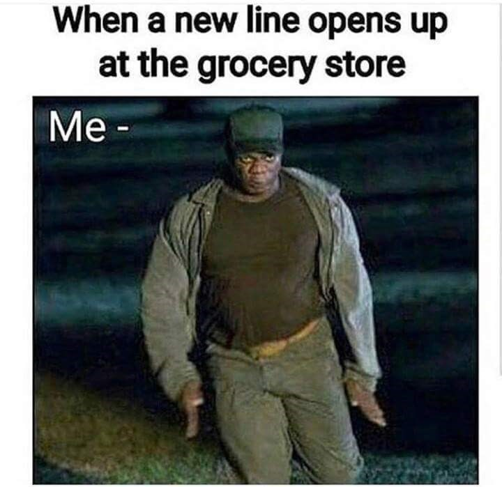 Wednesday meme of when a new line opens up at the grocery store