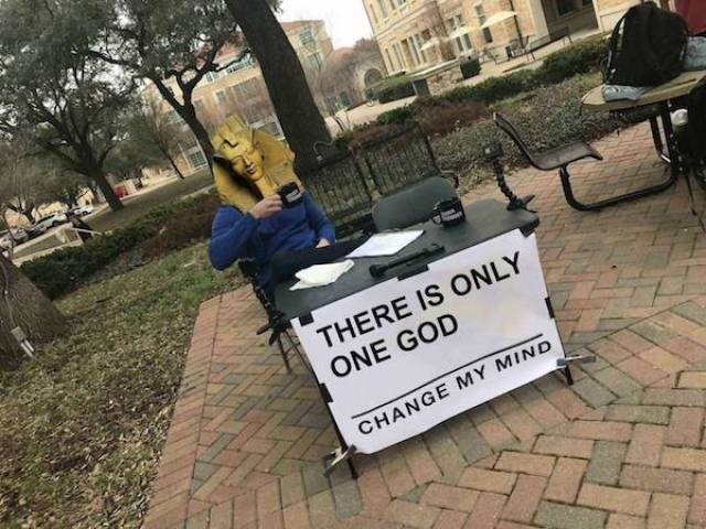 Protest - THERE IS ONLY ONE GOD CHANGE MY MIND
