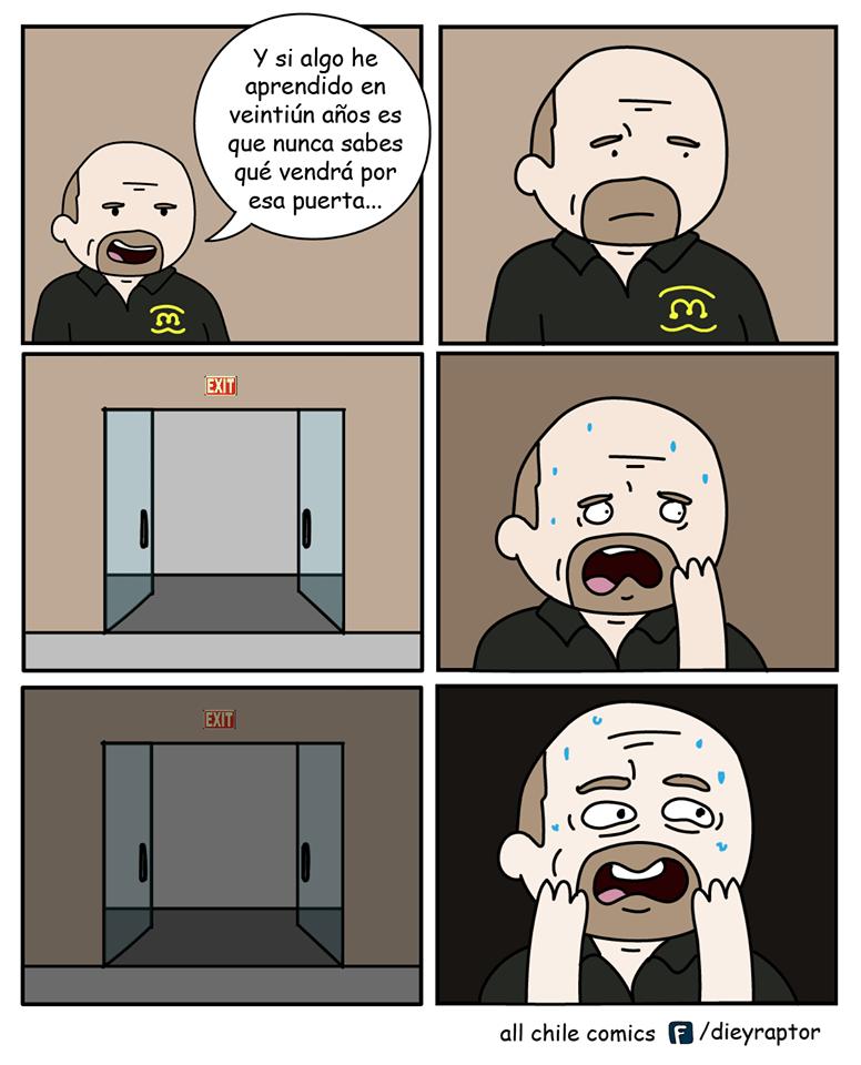 nunca sabes lo que vendra por esa puerta