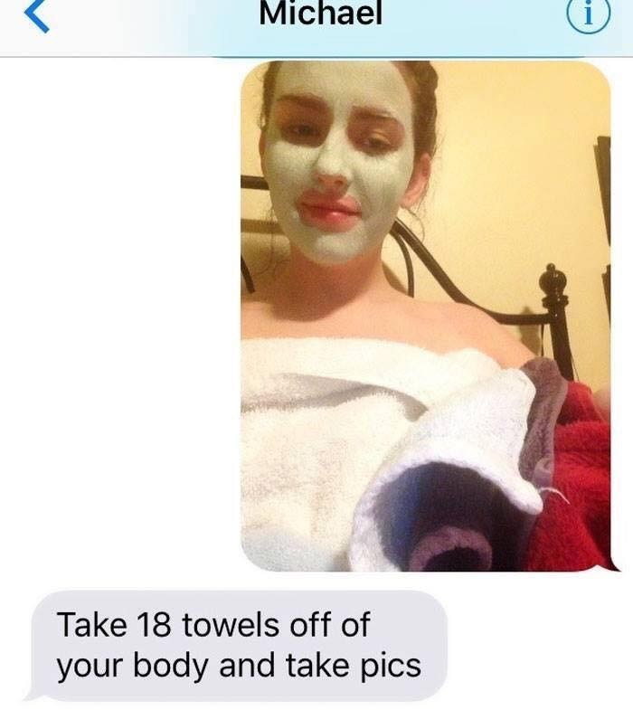 Face - Michael Take 18 towels off of your body and take pics