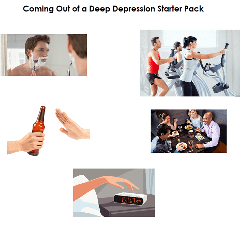 coming out of depression back to life starter pack meme