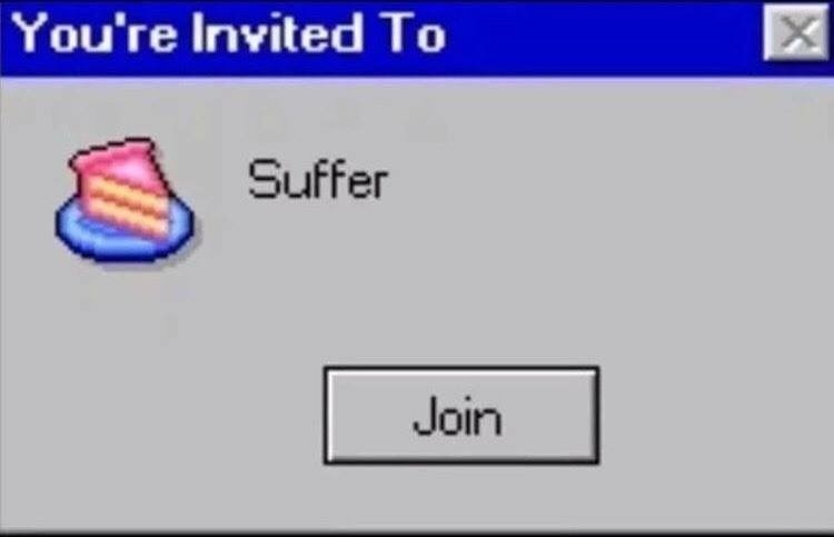 Text - You're Invited To Suffer Join X