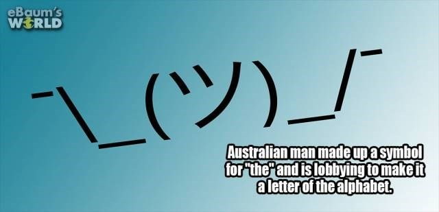 "Font - eBaum's WERLD L(ツ)」 Australian man made upasymbol forthe""andislobbying tomake it aletter of the alphabet"