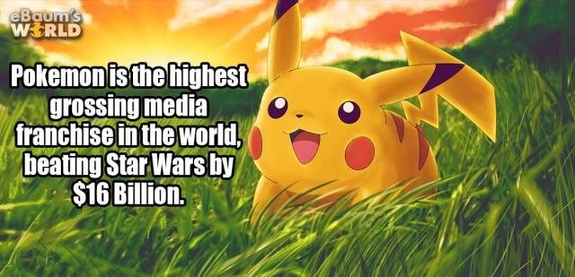 Animated cartoon - eBaum's WERLD Pokemonis the highest grossing media franchise in the world beating Star Wars by $16 Billion