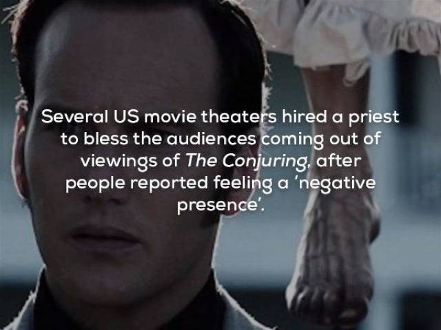 Text - Several US movie theaters hired a priest to bless the audiences coming out of viewings of The Conjuring, after people reported feeling a 'negative presence.