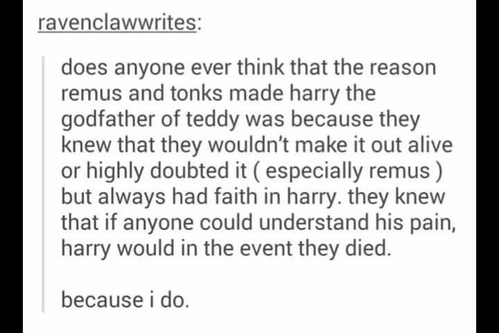 Harry Potter Tumblr meme on why Harry was made Godfather to Teddy