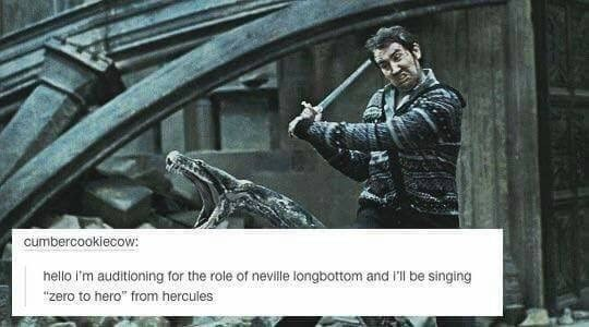 "Harry Potter Tumblr meme hello I'm auditioning for the role of neville longbottom and I'l be singing ""zero to hero from hercules"