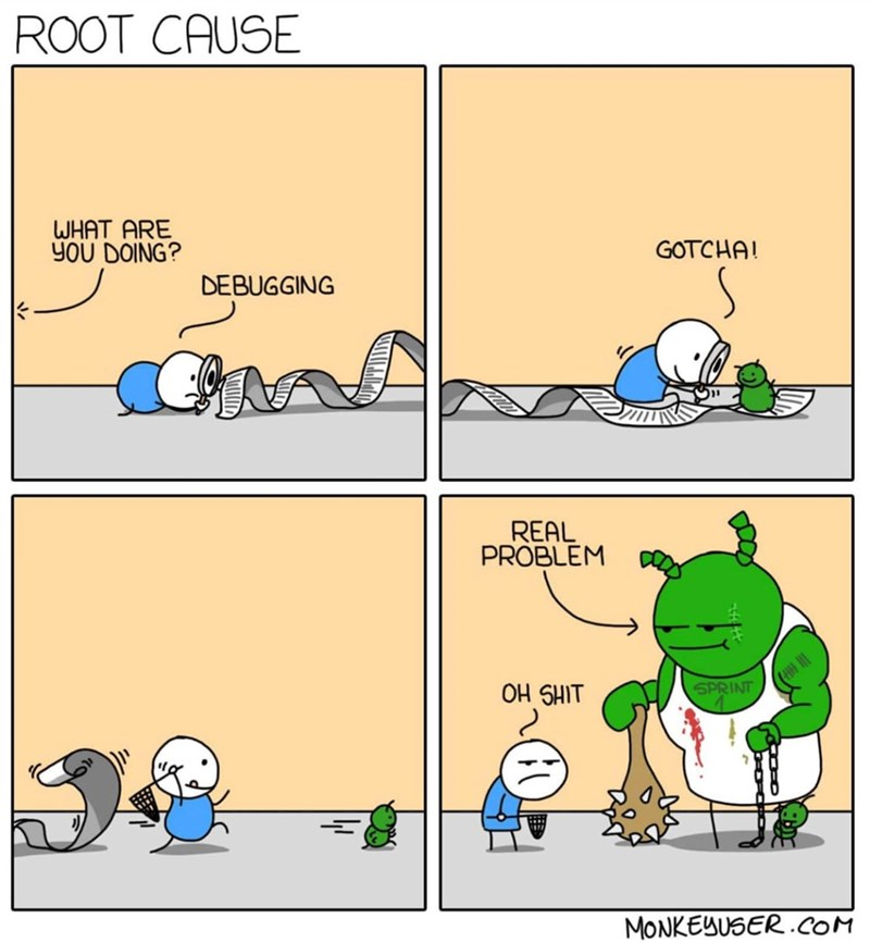 programmer meme - Text - ROOT CAUSE WHAT ARE yoU DOING? GOTCHA! DEBUGGING REAL PROBLEM SPRINT MONKEUUSER.CoM