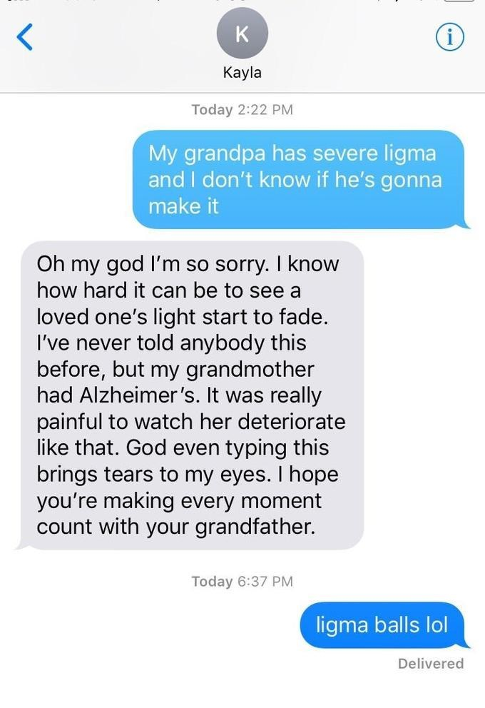 DM of someone saying his Grandpa has Ligma to which he gets a sympathetic response and then says Ligma balls