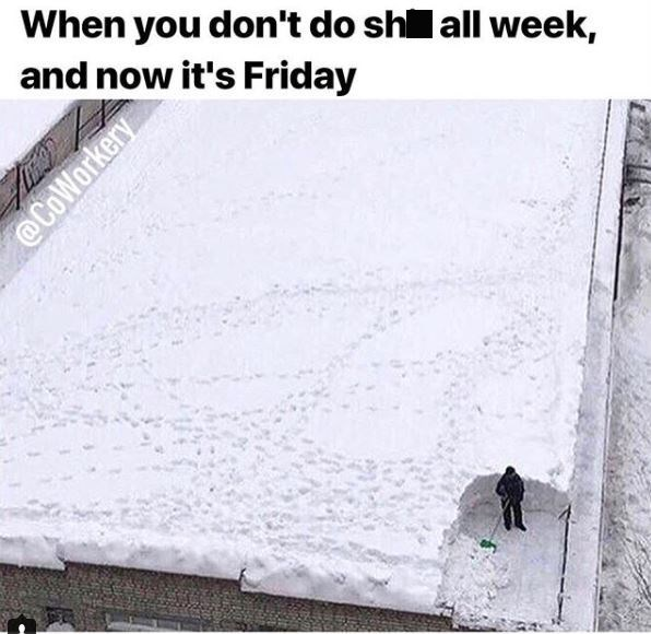 work meme about leaving all your week's work for Friday