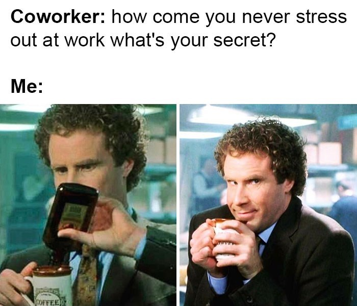 work meme about drinking to appear calm at work