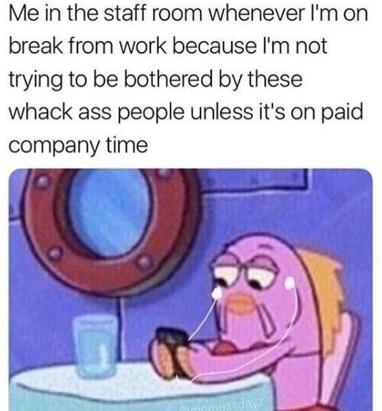 work meme about avoiding socializing at work