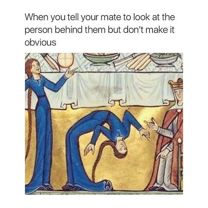 Funny meme about telling your friend not to be obvious when they look at a person, classical art meme.