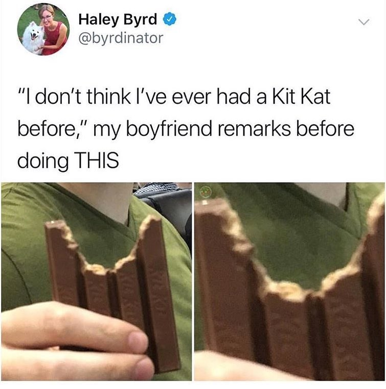 funny tweet about boyfriend eating a kit kat wrong.