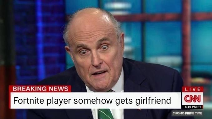 News - BREAKING NEWS LIVE CAN Fortnite player somehow gets girlfriend 6:19 PM PT CUOMO PRIME TIME