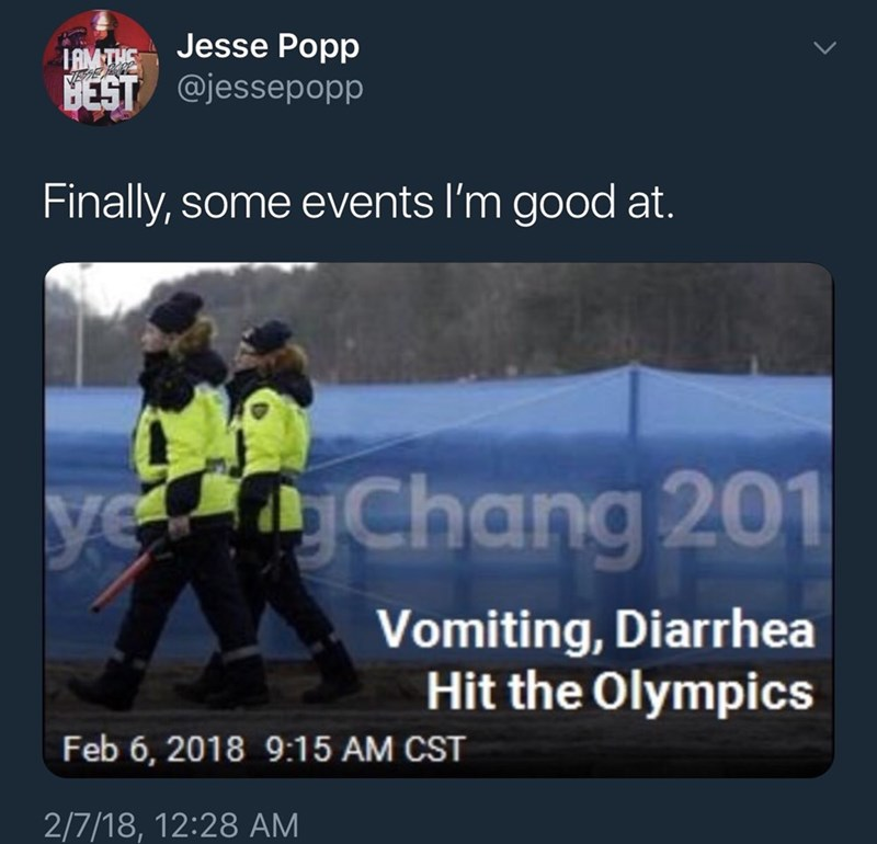 Personal protective equipment - Jesse Popp IAMTHS BEST @jessepopp Finally, some events I'm good at. Chang 201 ye Vomiting, Diarrhea Hit the Olympics Feb 6, 2018 9:15 AM CST 2/7/18, 12:28 AM
