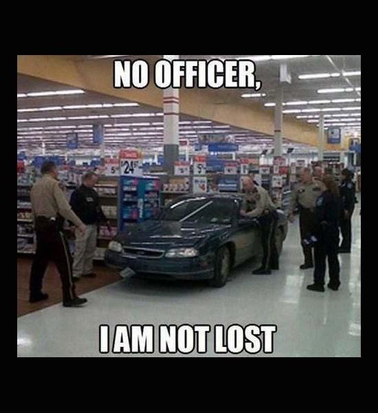 Walmart Meme - Vehicle - NO OFFICER $240 0AM NOT LOST