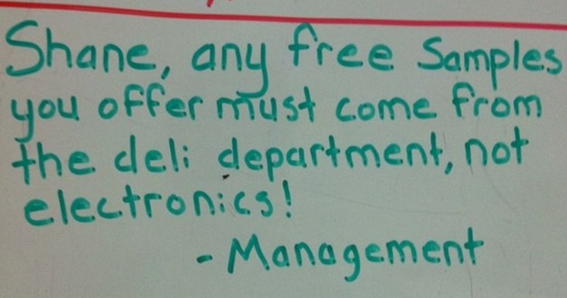Walmart Meme - Text - Shane, any free Samples yo4 offer must come from the deli department, not electronics! -Management