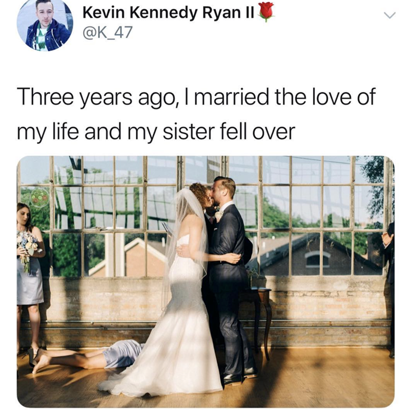 """Tweet that reads, Three years ago, I married the love of my life and my sister fell over"""" over a pic of a bride and groom and a bridesmaid on the ground"""