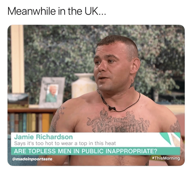 Muscle - Meanwhile in the UK... Jamie Richardson Says it's too hot to wear a top in this heat ARE TOPLESS MEN IN PUBLIC INAPPROPRIATE? ThisMorning @madeinpoortaste