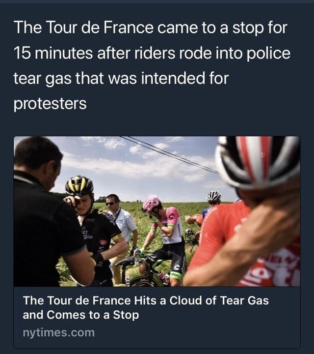 Photo caption - The Tour de France came to a stop for 15 minutes after riders rode into police tear gas that was intended for protesters gie The Tour de France Hits a Cloud of Tear Gas and Comes to a Stop nytimes.com