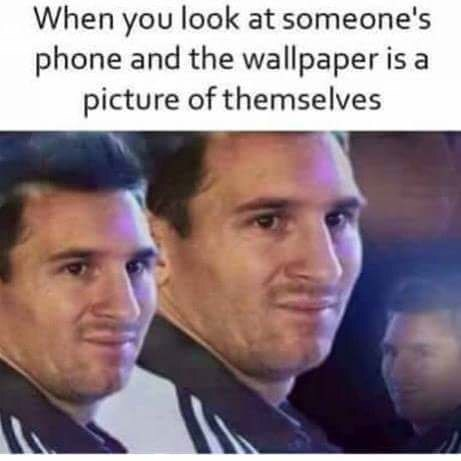 Wednesday meme about using your own pic as your wallpaper with pic of Messi making a judgmental face