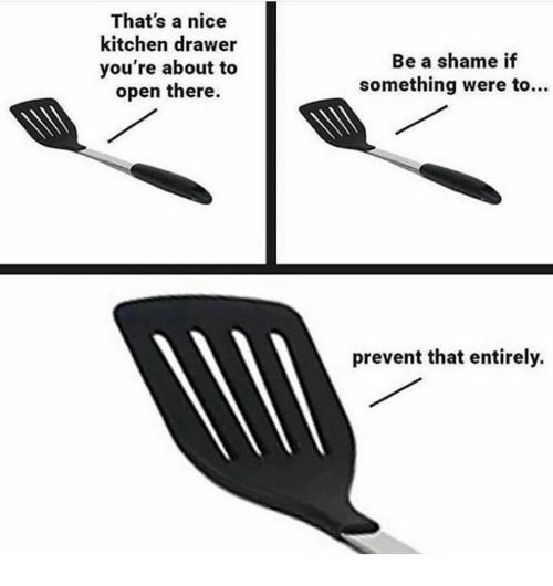 Meme showing a spatula trying to prevent a kitchen drawer from opening
