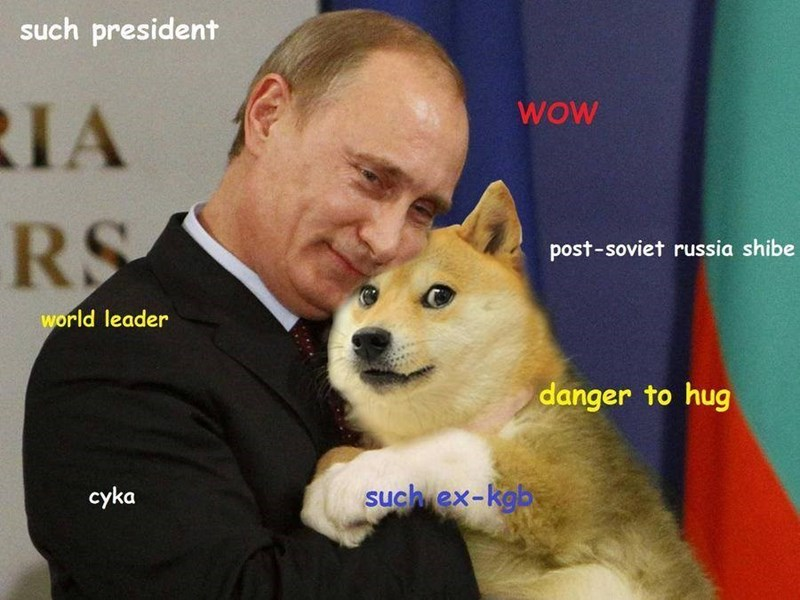 Dog - such president WOW IA RS post-soviet russia shibe world leader danger to hug such ex-kgb cyka