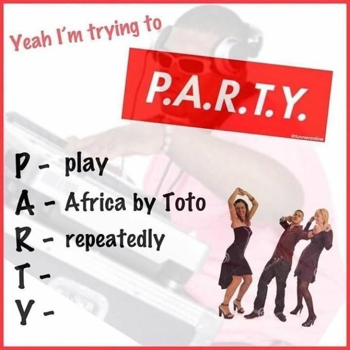 music meme - Text - Yeah I'm trying to P.A.R.T.Y tunnieronline P play A-Africa by Toto R-repeatedly O Y -