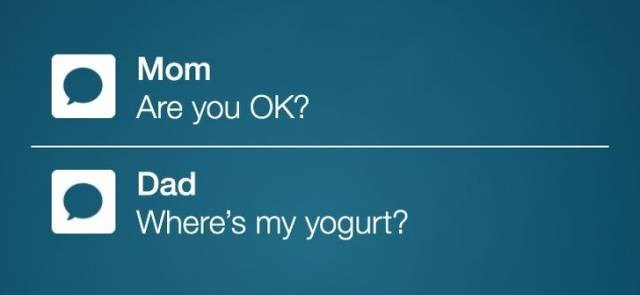 Text - Mom Are you OK? Dad Where's my yogurt?