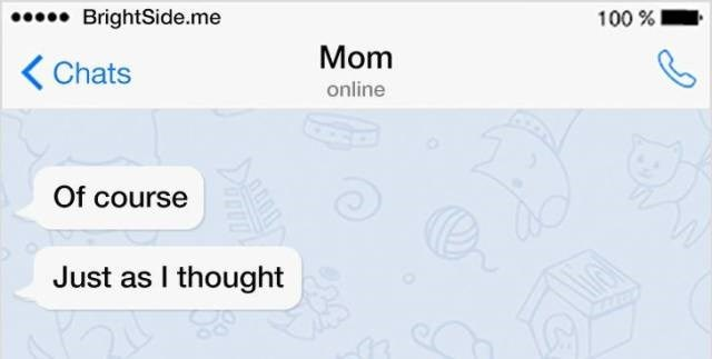 Text - BrightSide.me 100% Mom Chats online Of course Just as I thought