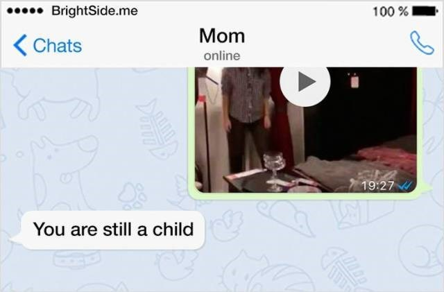 Text - .BrightSide.me 100% Mom Chats online 19:27 You are still a child