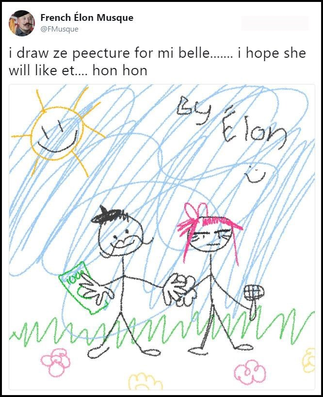 Text - French Elon Musque @FMusque i draw ze peecture for mi belle...i hope she will like et.... hon hon |WA