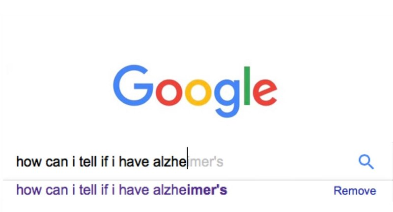 meme image of google search bar asking how can i tell if i have Alzheimer's, then showing the recently searched with the same question