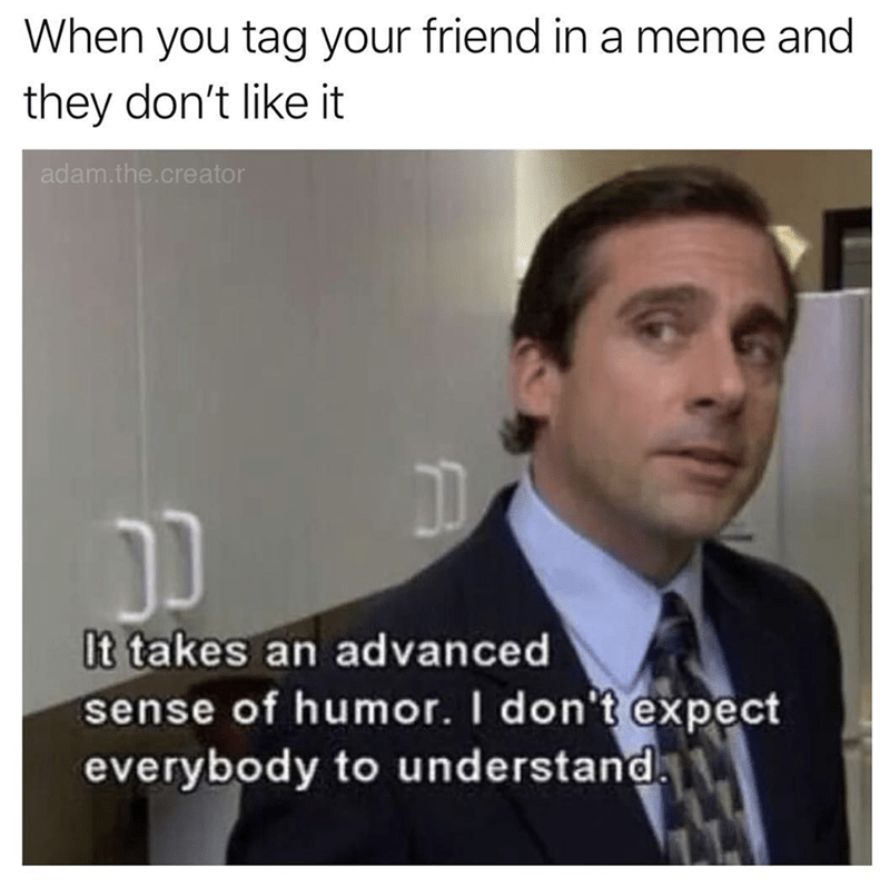 meme image of Michael Scott from the office explaining when you tag a friend in a meme and they don't understand