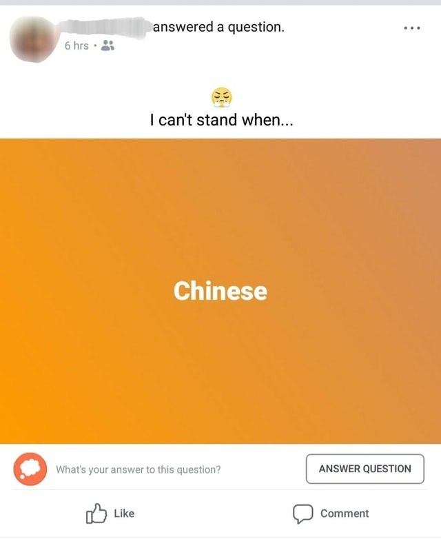 Yellow - answered a question 6 hrs I can't stand when... Chinese ANSWER QUESTION What's your answer to this question? Like Comment