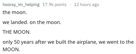 Text the moon we landed. on the moon. THE MOON only 50 years after we built the airplane, MOON we went to the