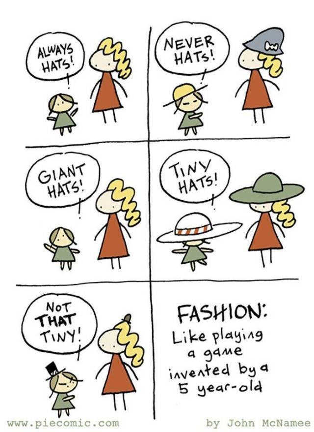 Comic about how fashion is like playing a game invented by a five-year-old because of its arbitrary rules