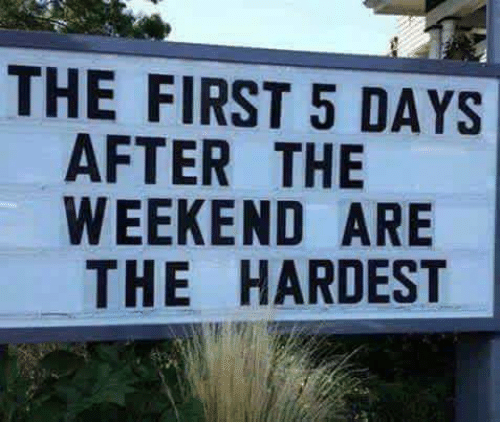 sign that says all weekdays are difficult
