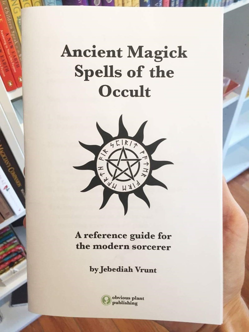 Text - Ancient Magick Spells of the Осcult EIRIT A reference guide for the modern sorcerer by Jebediah Vrunt obvious plant publishing TMA FIR MFRTN Children Speak ANour Lifes EARTH GICLAN'S COMPAN