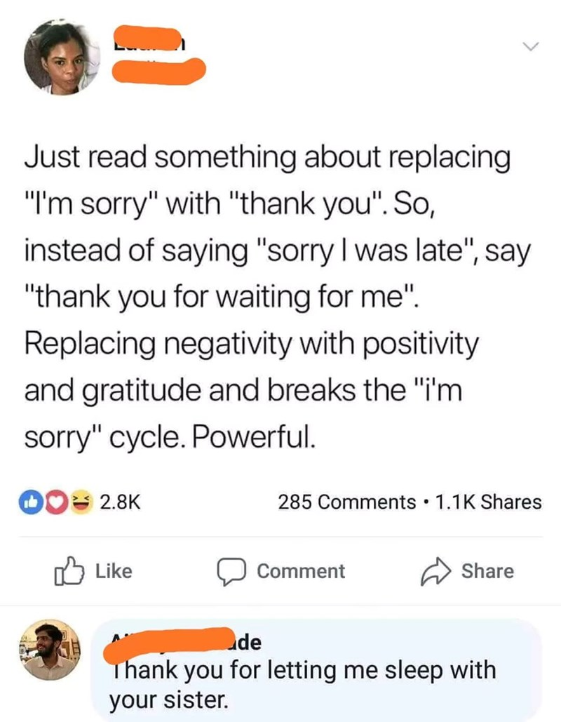 facebook interaction about saying thank you instead of sorry and someone uses it to apologize for sleeping with her sister