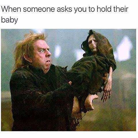 "Caption that reads, ""When someone asks you to hold their baby"" over a still of Peter Pettigrew awkwardly holding creepy baby Voldemort"