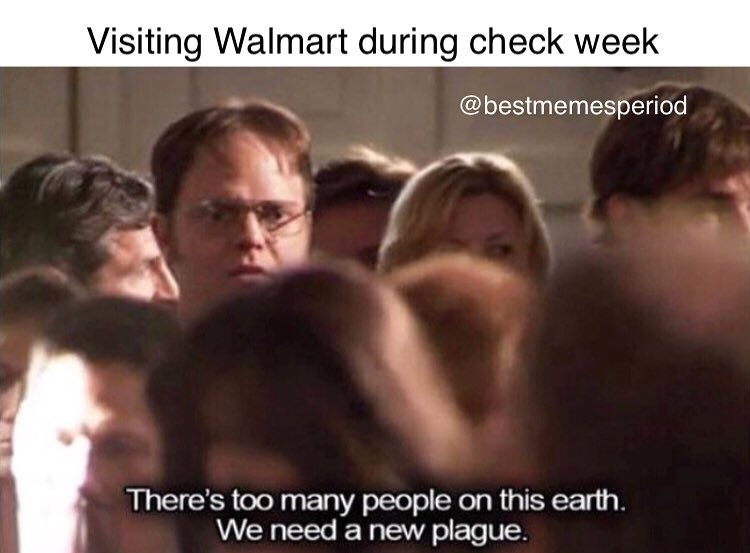 Funny meme ABOUT shopping at walmart when people get paid, too crowded.
