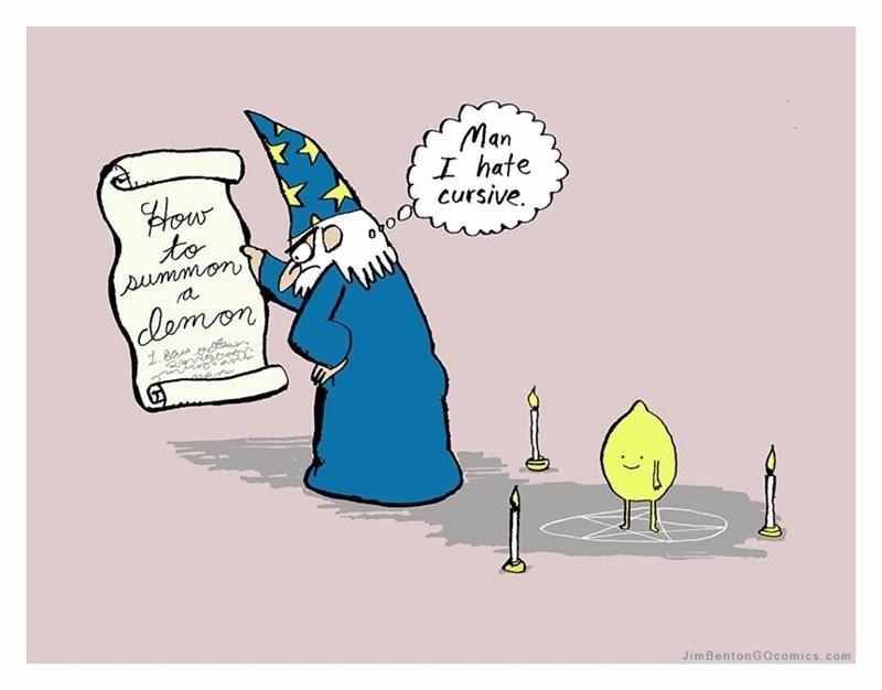 Cartoon - Man I hate cursive. to |Aummon a clemon JimBentonGOcomics.com