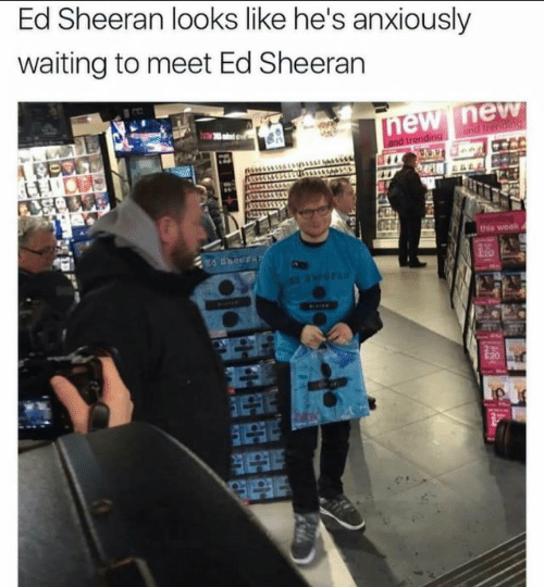 ed sheeran meme - Product - Ed Sheeran looks like he's anxiously waiting to meet Ed Sheeran nd er and trendeng A C9OC tie weald TA Sheer