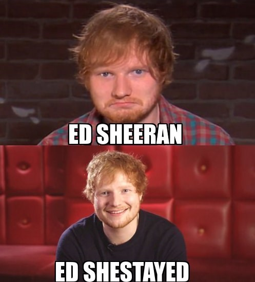 ed sheeran meme - Forehead - ED SHEERAN ED SHESTAYED